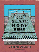 Slate Roof Bible, 3rd Edition, May 2016, 374 pages, hardcover, nearly 800 illustrations.